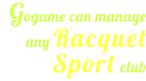 GoGame can manage any Racquet Sport Club