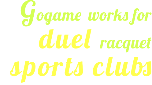 GoGame works for duel racquet sports clubs